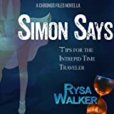 Simon Says: Tips for the Intrepid Time Traveler: The CHRONOS Files, Book 3.5