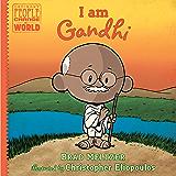 I am Gandhi (Ordinary People Change the World)