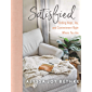 Satisfied: Finding Hope, Joy, and Contentment Right Where You Are (English Edition)