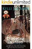 Throwing Caution (Northwoods Trilogy #1)