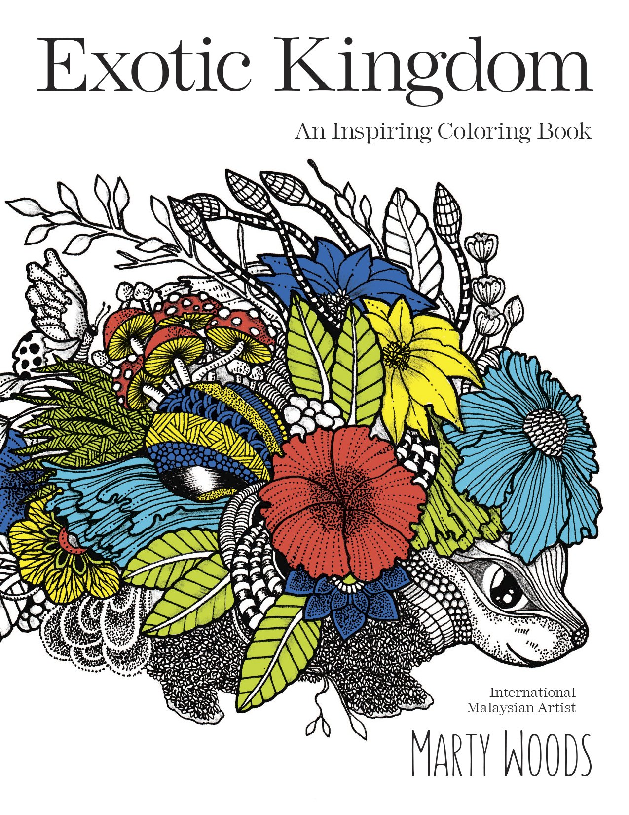 Exotic Kingdom An Inspiring Coloring Book Marty Woods 9780373100002 Amazon Books
