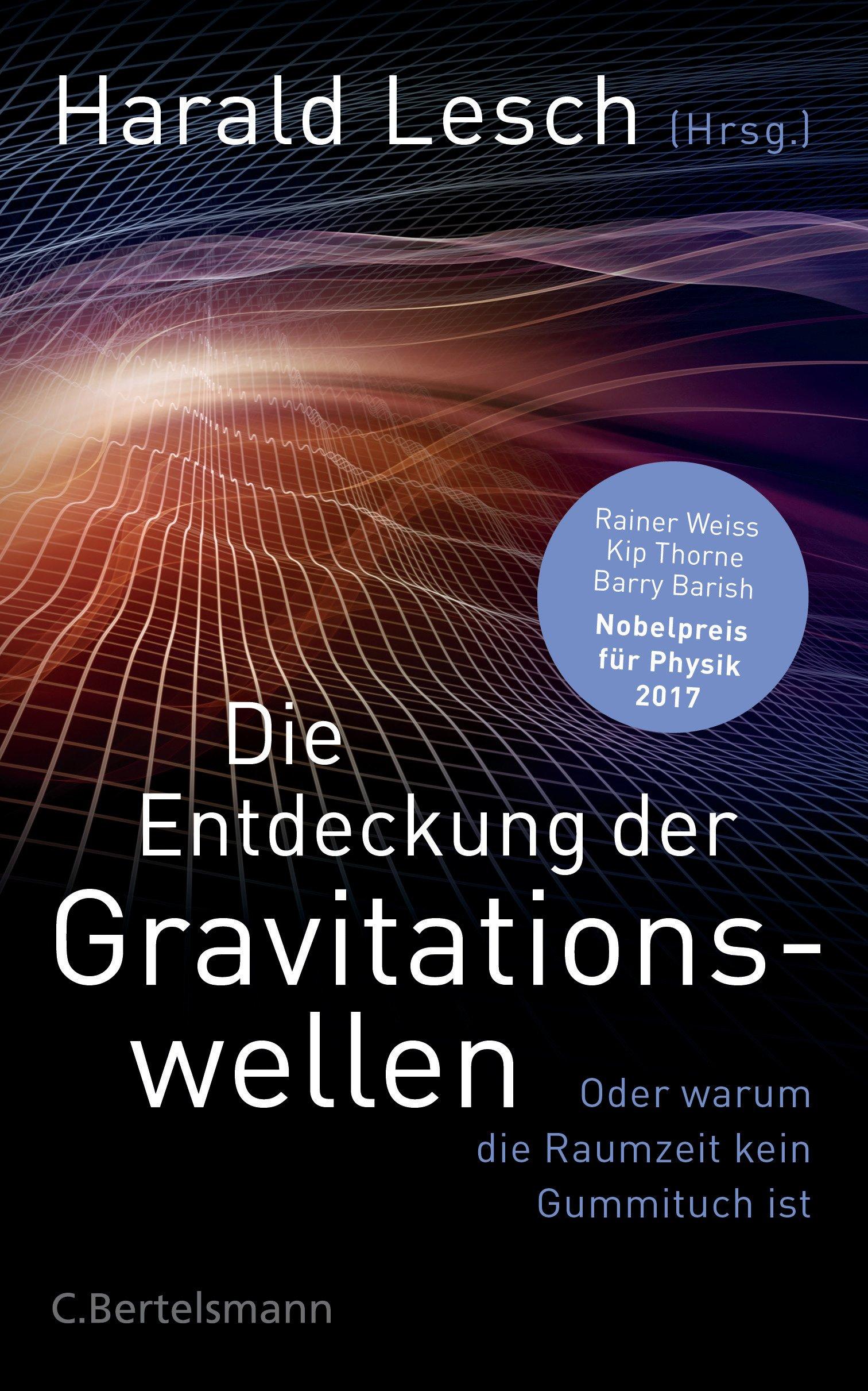die-entdeckung-der-gravitationswellen-oder-warum-die-raumzeit-kein-gummituch-ist