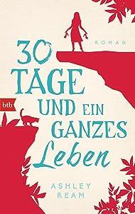 30 Tage und ein ganzes Leben: Roman (German Edition)