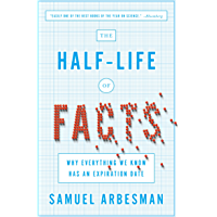 The Half-Life of Facts: Why Everything We Know Has an Expiration Date (English Edition)