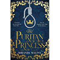 The Puritan Princess: The gripping and unforgettable new historical novel of family, politics and the price of love to…