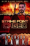 Strike Point - Caged: An EMP Blackout Survival Novel (Book 2)