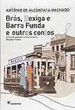 Brás, Bexiga e Barra Funda e Outros Contos - Coleção Travessias