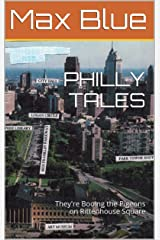 PHILLY TALES: They're Booing the Pigeons on Rittenhouse Square Kindle Edition