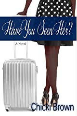 Have You Seen Her? Kindle Edition