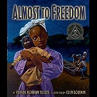 Almost to Freedom (Carolrhoda Picture Books)