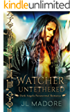Watcher Untethered: Dark Angels Paranormal Romance (Watchers of the Gray Book 1)