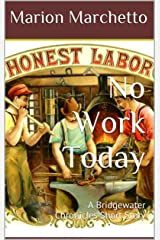 No Work Today: A Bridgewater Chronicles Short Story Kindle Edition