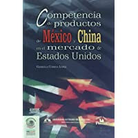 Competencia de Productos de Mexico y China En El Mercado de Estados Unidos
