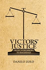 Victors' Justice: From Nuremberg to Baghdad (English Edition)