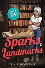 Sparks and Landmarks: Paranormal Cozy Mystery (Mitzy Moon Mysteries Book 4) Kindle Edition