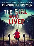The Girl Who Lived: A Thrilling Suspense Novel
