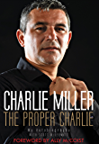The Proper Charlie: My Autobiography