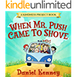 When Mr. Push Came To Shove (Kindness Project Book 1)