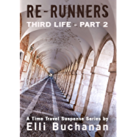 Re-Runners Third Life Part 2: A Time Travel Suspense Series