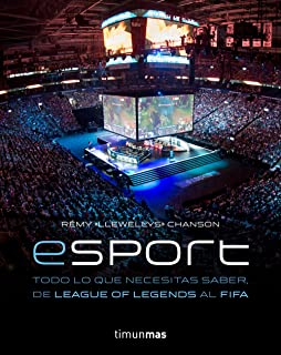 eSport. Todo lo que necesitas saber, de League of Legends al FIFA (Volúmenes independientes)