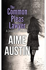 The Common Pleas Lawyer (A Casey Cort Novel Book 4) Kindle Edition