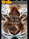 El tigre de la canela: Un libro diferente (Spanish Edition)