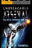 Unbreakable Arsenal (Full Metal Superhero Book 5)