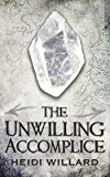The Unwilling Accomplice (The Unwilling #5)