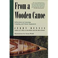 From a Wooden Canoe: Reflections on Canoeing, Camping, and Classic Equipment