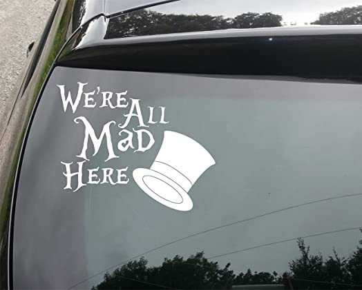 Wonderland Mad Hatter All Mad Here Funny CarBumper Vinyl Decal - Car window stickers amazon uk