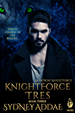 KnightForce Tres (La Patron's KnightForce Book 3)