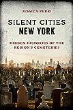 Silent Cities New York: Hidden Histories of the Region's Cemeteries
