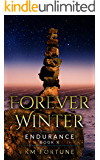 Endurance: A Future Dystopian Survival Series Adventure (Book 10) (The Forever Winter Chronicles)