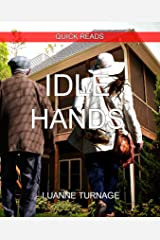 IDLE HANDS: QUICK READS # 3 Kindle Edition
