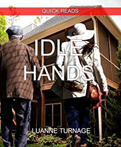 IDLE HANDS: QUICK READS # 3