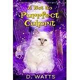 A Not So Purrfect Culprit (A Cotswold Cat Familiar Cozy Mystery Book 2)