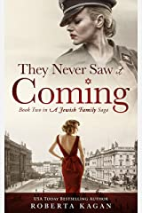 They Never Saw It Coming: Book Two in A Jewish Family Saga Kindle Edition