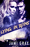 Lying In Ruins (Fate's Vultures, #1)