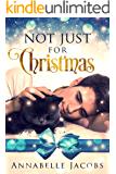Not Just For Christmas (English Edition)