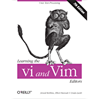 Learning the vi and Vim Editors: Text Processing at Maximum Speed and Power (English Edition)