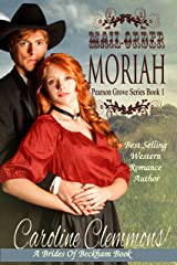 Mail-Order Moriah: A Brides  Of Beckham Book (Pearson Grove 1) Kindle Edition