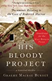His Bloody Project: Documents Relating to the Case of Roderick Macrae (Man Booker Prize Finalist 2016)