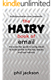 The Hairy Book of Email: The essential guide to using email to build profits in the hair, beauty and spa industry