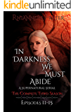 In Darkness We Must Abide: The Complete Third Season