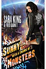 Sunny with a Chance of Monsters: An Urban Fantasy Action Adventure (Sunny Day, Paranormal Badass) Kindle Edition