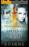 In the Flesh: An Urban Fantasy Novel (Medusa's Consortium Book 1)