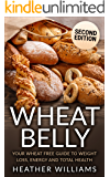 Wheat Belly: Your Wheat Free Guide To Weight Loss, Energy And Total Health (English Edition)