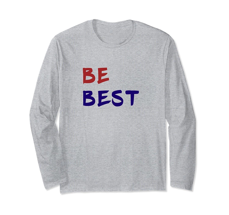 ca016aa60 Be Best Long Sleeve T-Shirt Melania Trump Speech-alottee gift - Alottee