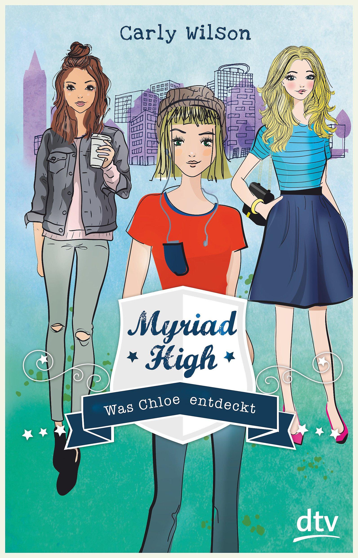 Myriad High - Was Chloe entdeckt Band 3
