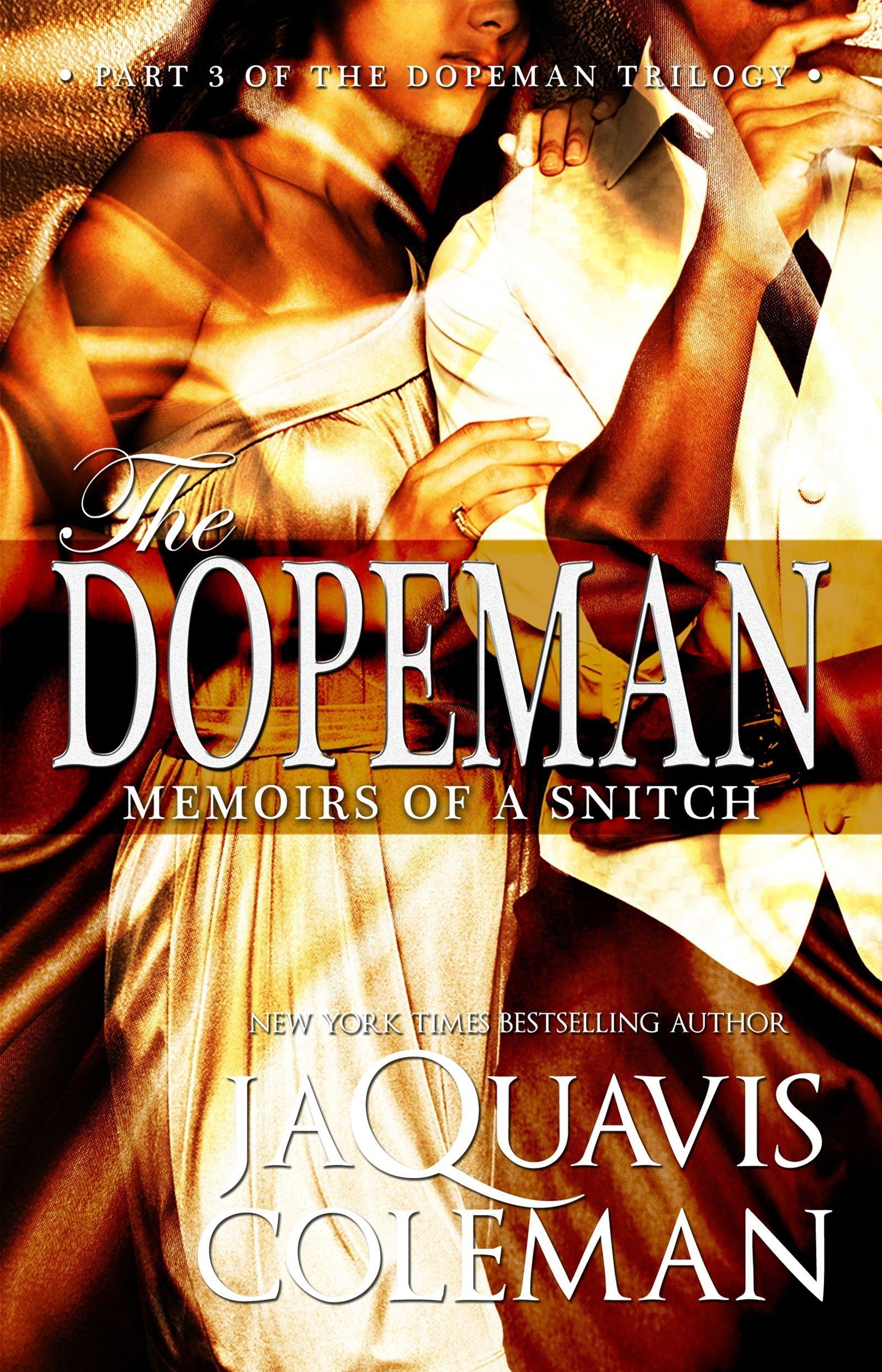 Read Online Dopeman: Memoirs of a Snitch:: Part 3 of Dopeman's Trilogy (The Dopeman) ebook